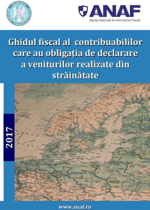 ANAF - Ghidul fiscal al contribuabililor care au obligația să declare venituri realizate în străinătate