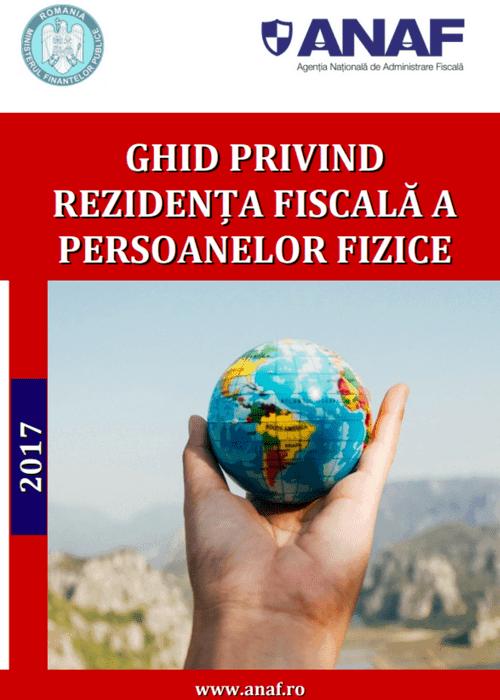 Ghid privind stabilirea rezidenței fiscale la plecarea sau sosirea din sau în România